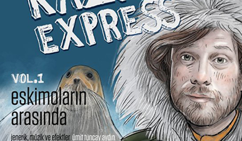 1. Eskimoların Arasında - Levent Kazak Express